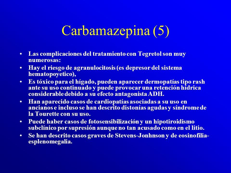 Carbamazepina (5) Las complicaciones del tratamiento con Tegretol son muy numerosas: