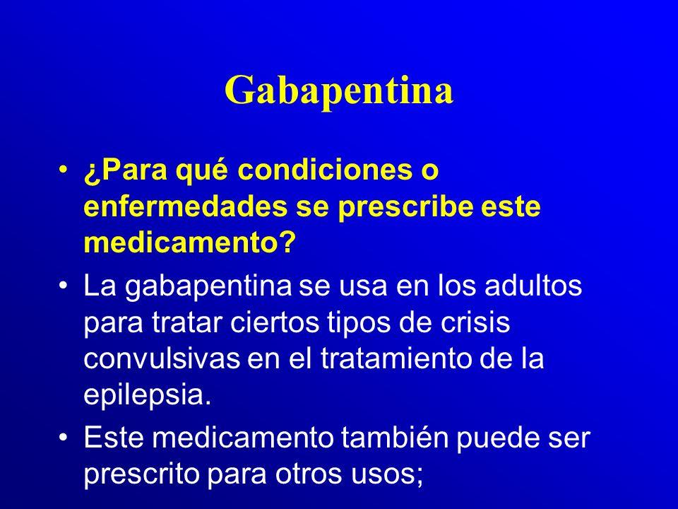 Gabapentina ¿Para qué condiciones o enfermedades se prescribe este medicamento