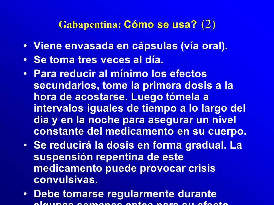 Gabapentina: Cómo se usa (2)