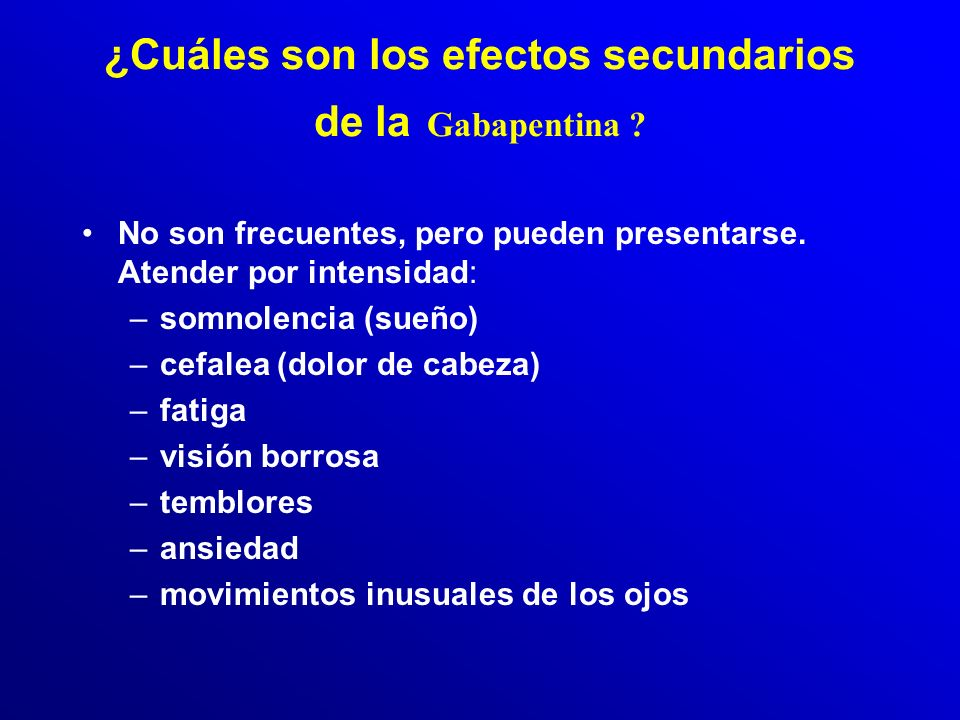 ¿Cuáles son los efectos secundarios de la Gabapentina