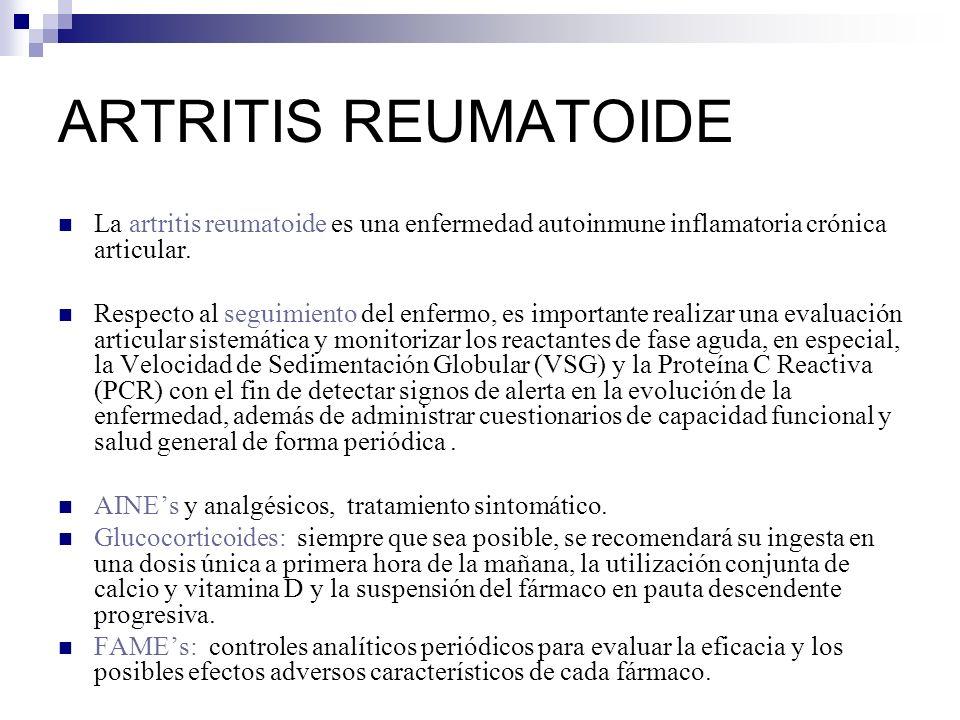 ARTRITIS REUMATOIDE La artritis reumatoide es una enfermedad autoinmune inflamatoria crónica articular.