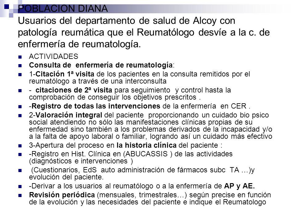 POBLACION DIANA Usuarios del departamento de salud de Alcoy con patología reumática que el Reumatólogo desvíe a la c. de enfermería de reumatología.