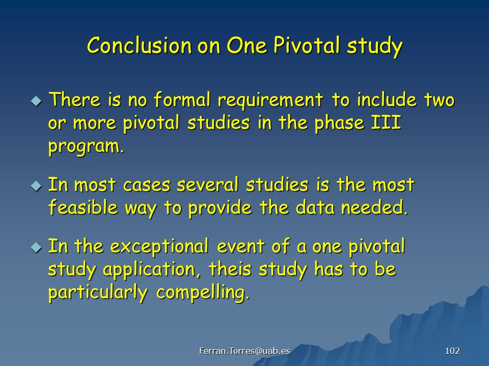 Conclusion on One Pivotal study