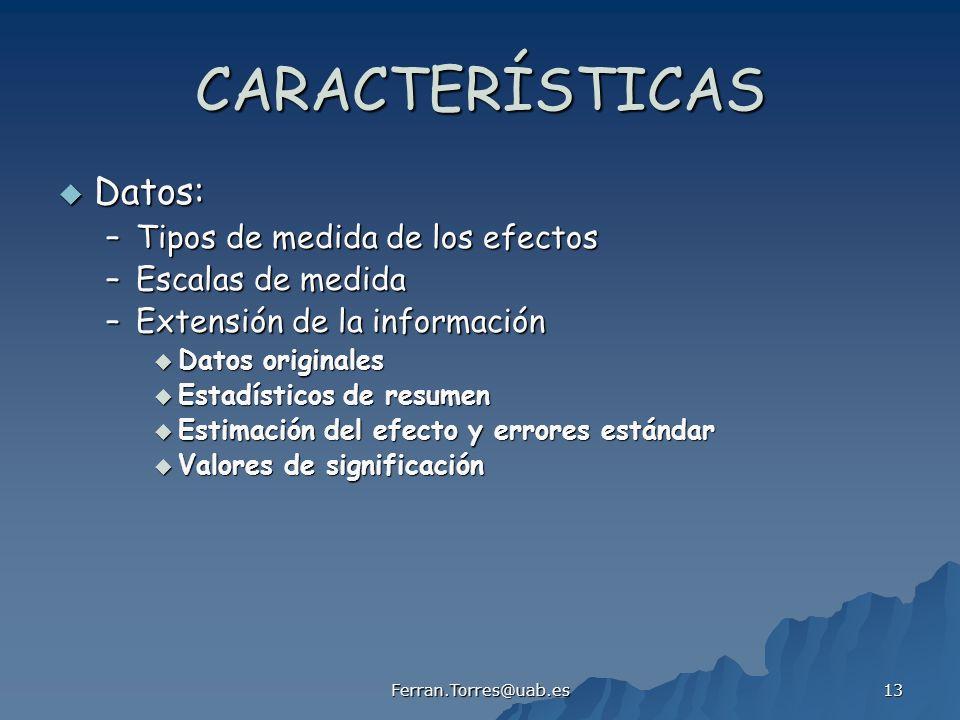 CARACTERÍSTICAS Datos: Tipos de medida de los efectos