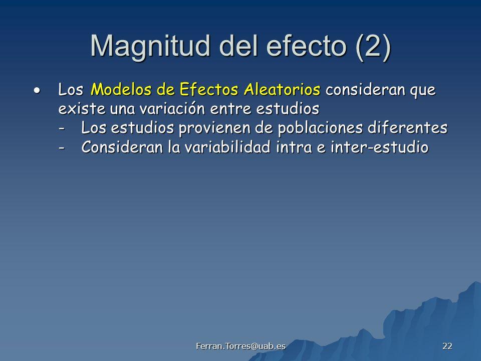 Magnitud del efecto (2)  Los Modelos de Efectos Aleatorios consideran que. existe una variación entre estudios.