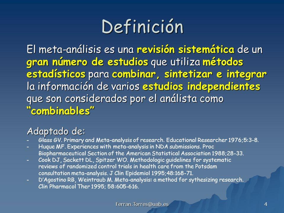 Definición El meta-análisis es una revisión sistemática de un