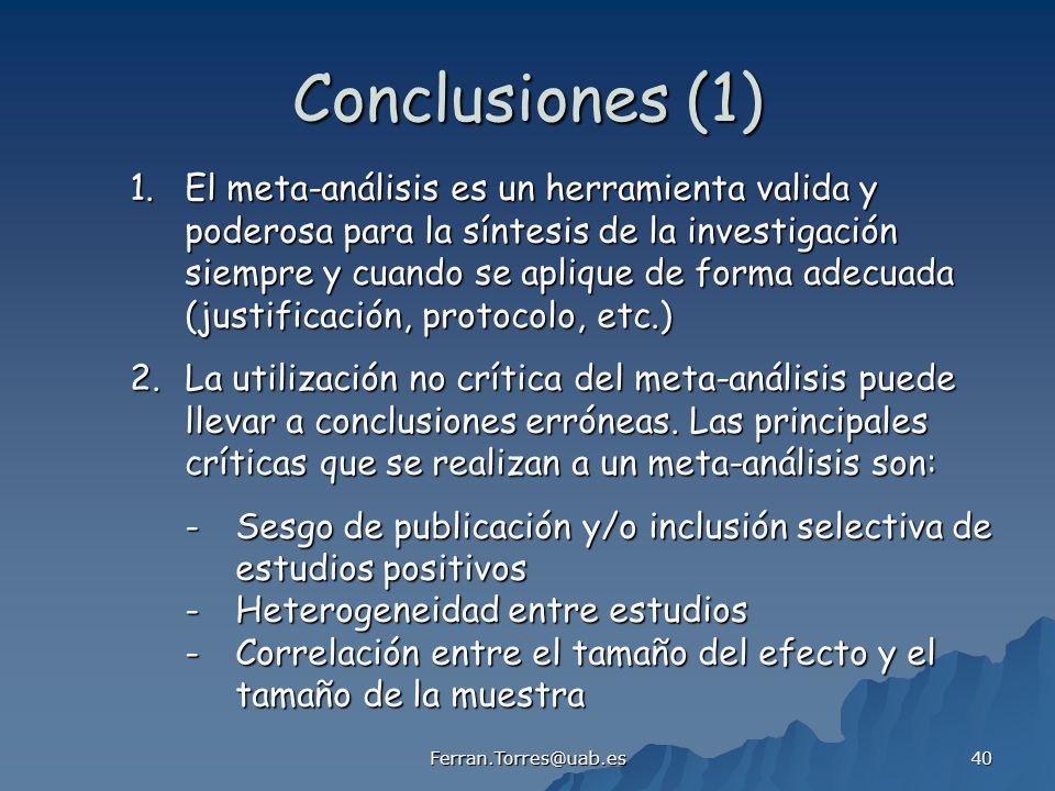Conclusiones (1) 1. El meta-análisis es un herramienta valida y