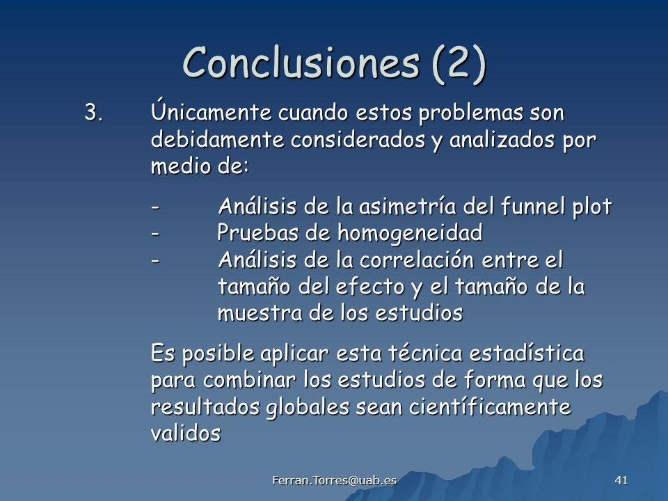 Conclusiones (2) 3. Únicamente cuando estos problemas son