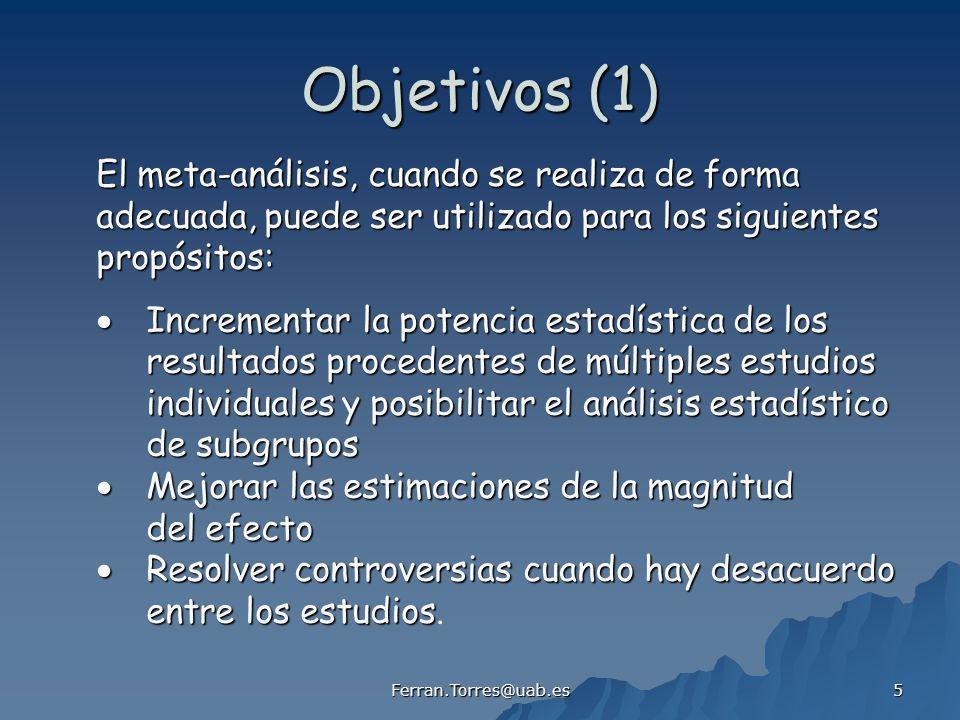 Objetivos (1) El meta-análisis, cuando se realiza de forma