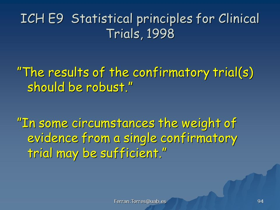ICH E9 Statistical principles for Clinical Trials, 1998