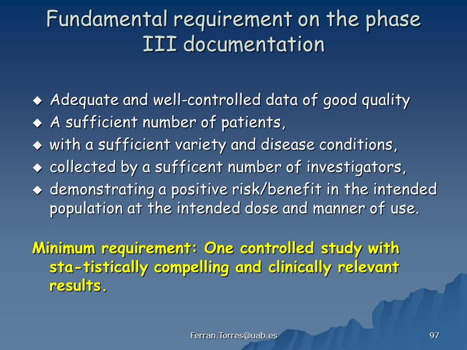 Fundamental requirement on the phase III documentation