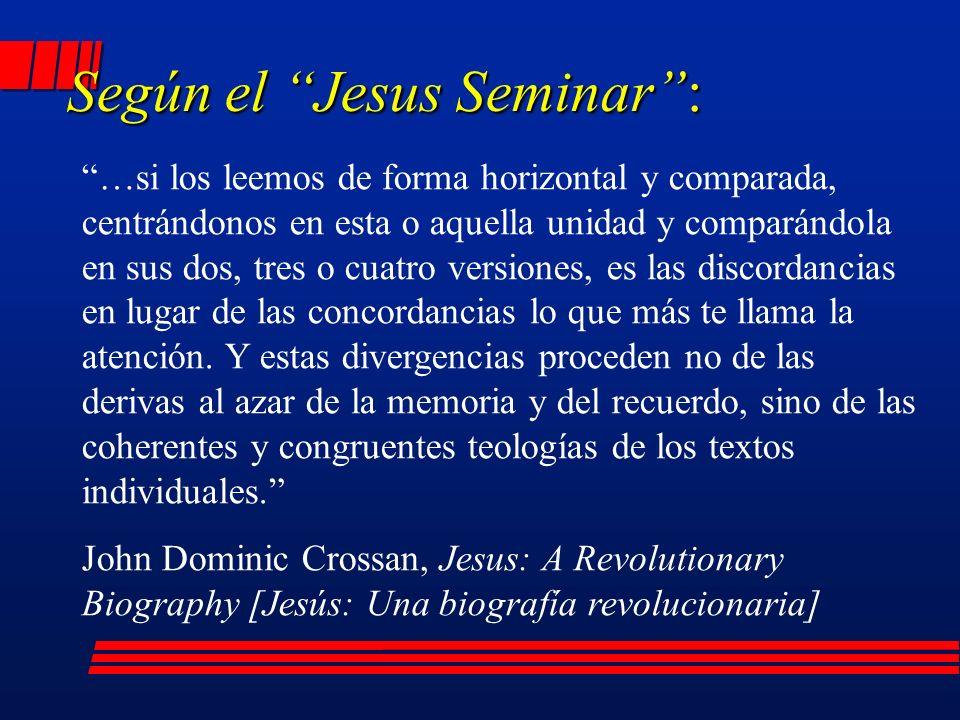 Según el Jesus Seminar :