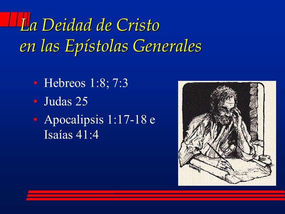 La Deidad de Cristo en las Epístolas Generales