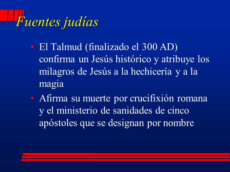Fuentes judías El Talmud (finalizado el 300 AD) confirma un Jesús histórico y atribuye los milagros de Jesús a la hechicería y a la magia.