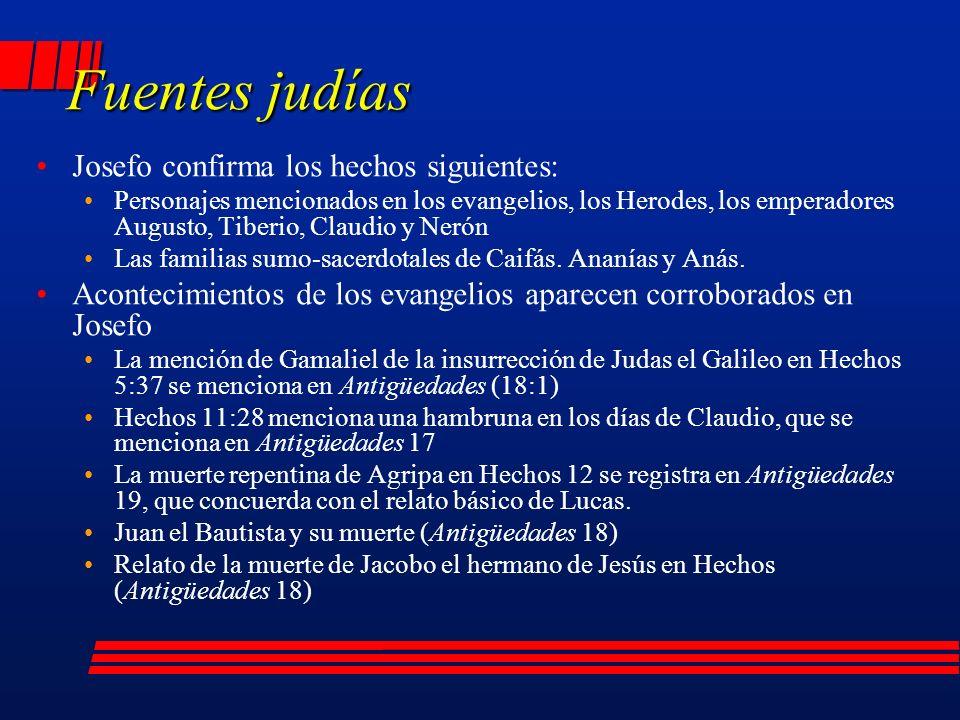 Fuentes judías Josefo confirma los hechos siguientes: