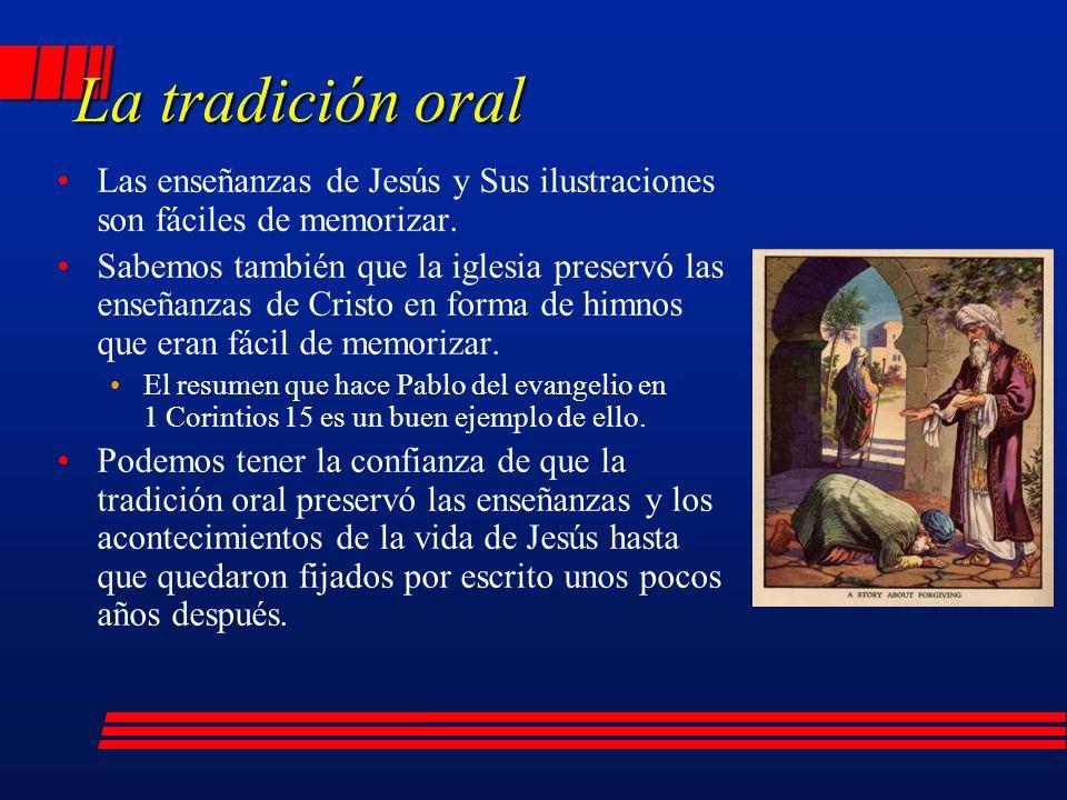 La tradición oral Las enseñanzas de Jesús y Sus ilustraciones son fáciles de memorizar.