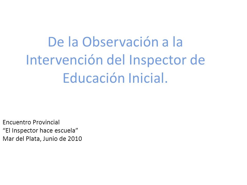 De la Observación a la Intervención del Inspector de Educación Inicial.