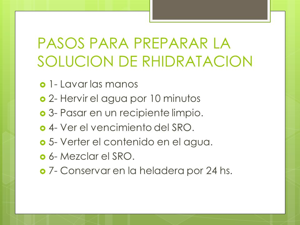 PASOS PARA PREPARAR LA SOLUCION DE RHIDRATACION