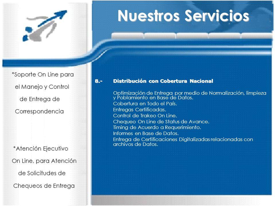 Nuestros Servicios *Soporte On Line para el Manejo y Control