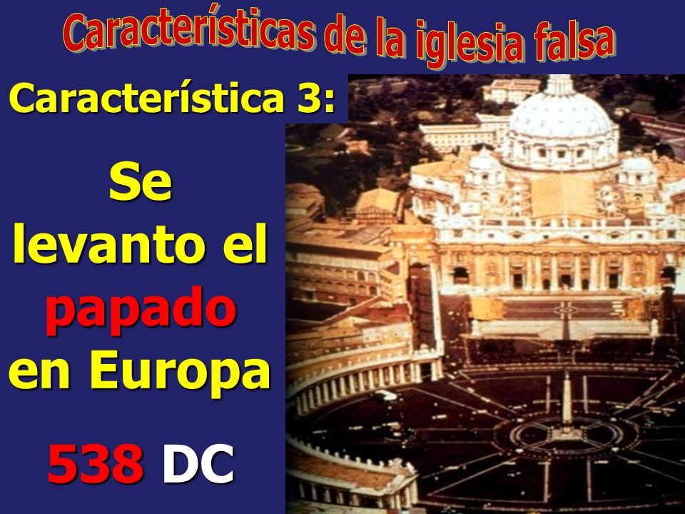 Características de la iglesia falsa Se levanto el papado en Europa