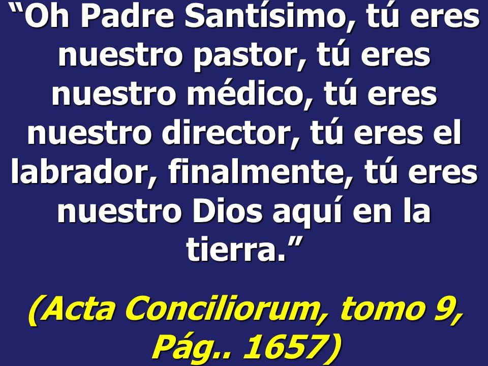 (Acta Conciliorum, tomo 9, Pág.. 1657)