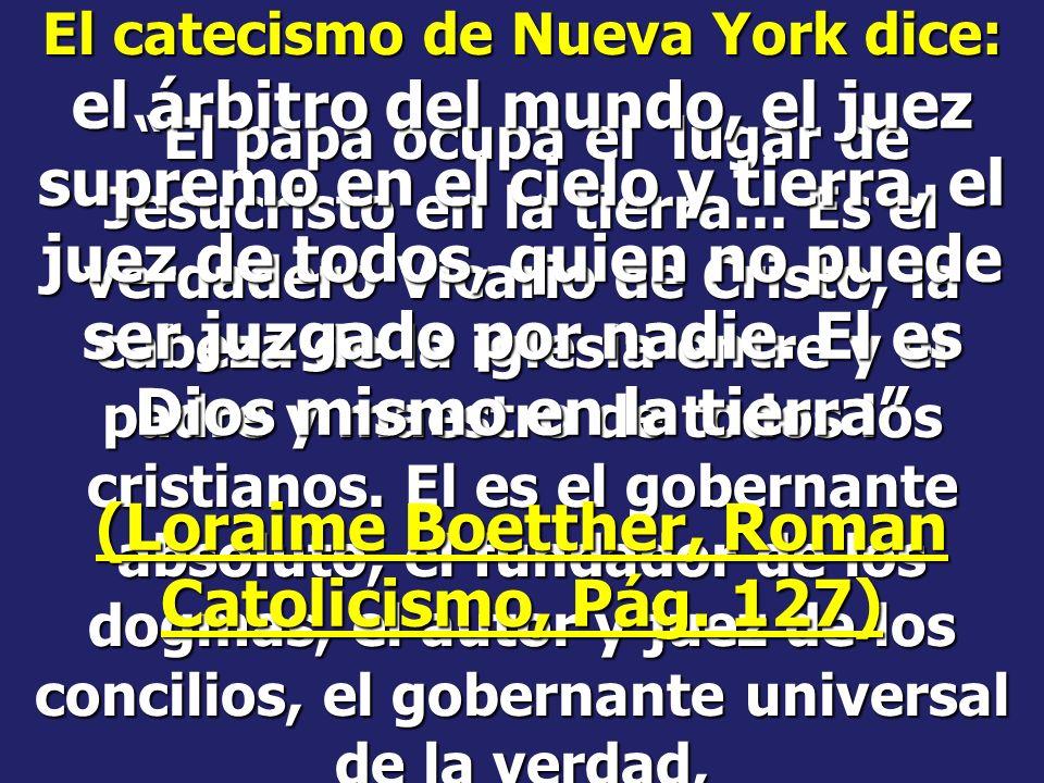 (Loraime Boetther, Roman Catolicismo, Pág. 127)