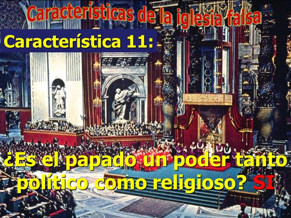 ¿Es el papado un poder tanto político como religioso SI