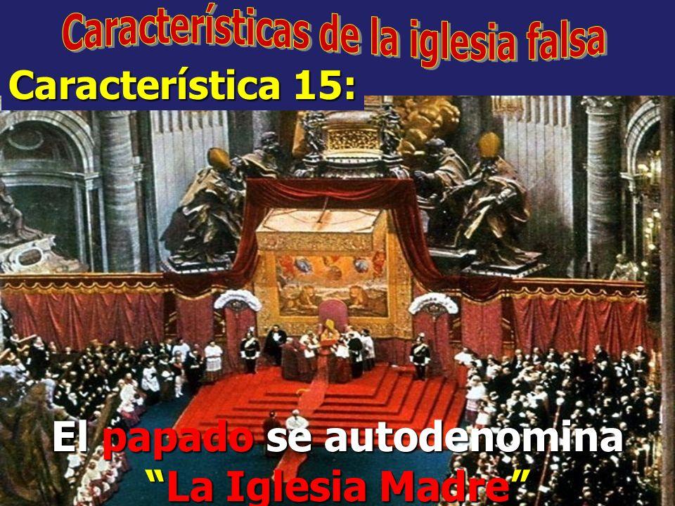 El papado se autodenomina La Iglesia Madre