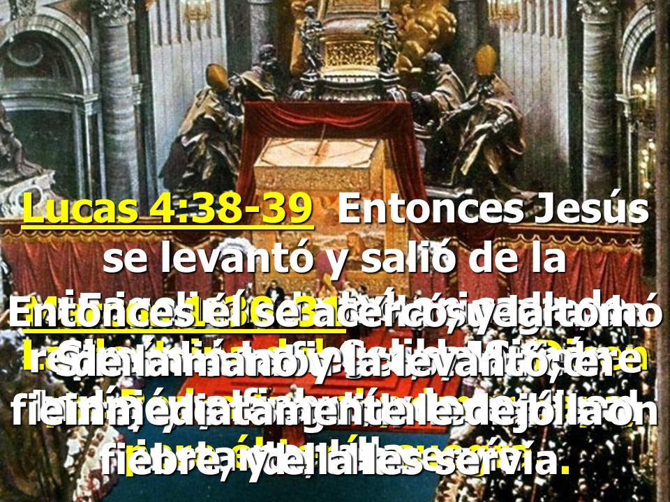 Lucas 4:38-39 Entonces Jesús se levantó y salió de la sinagoga, y entró en casa de Simón. La suegra de Simón tenía una fiebre; y le rogaron por ella.