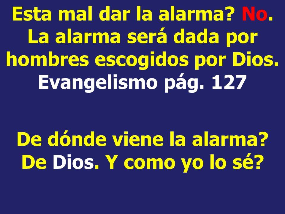 De dónde viene la alarma De Dios. Y como yo lo sé