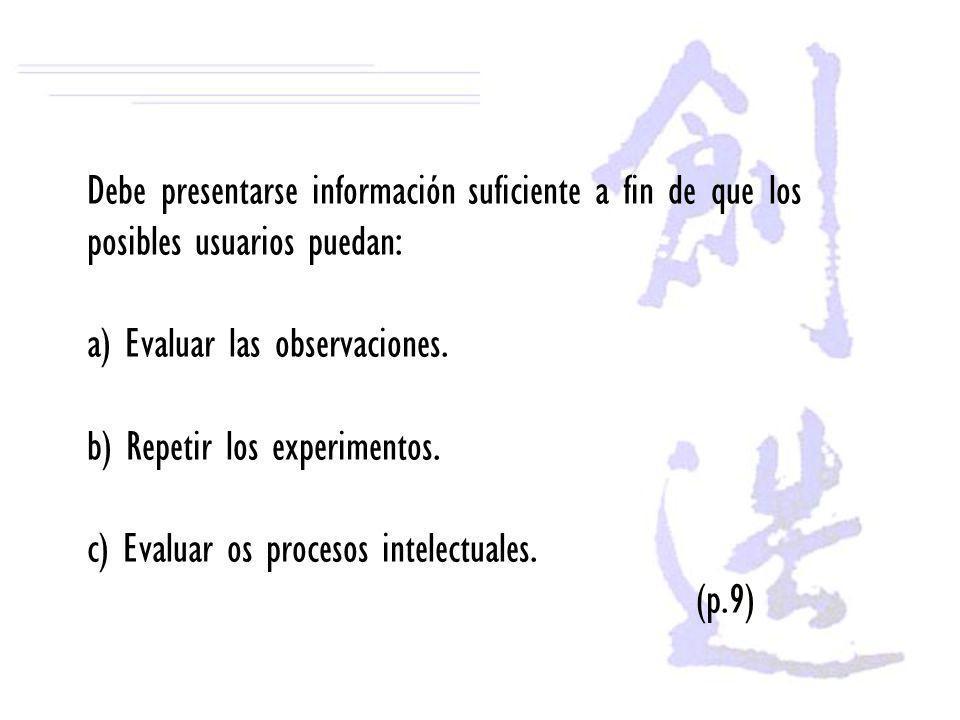 Debe presentarse información suficiente a fin de que los posibles usuarios puedan: a) Evaluar las observaciones.