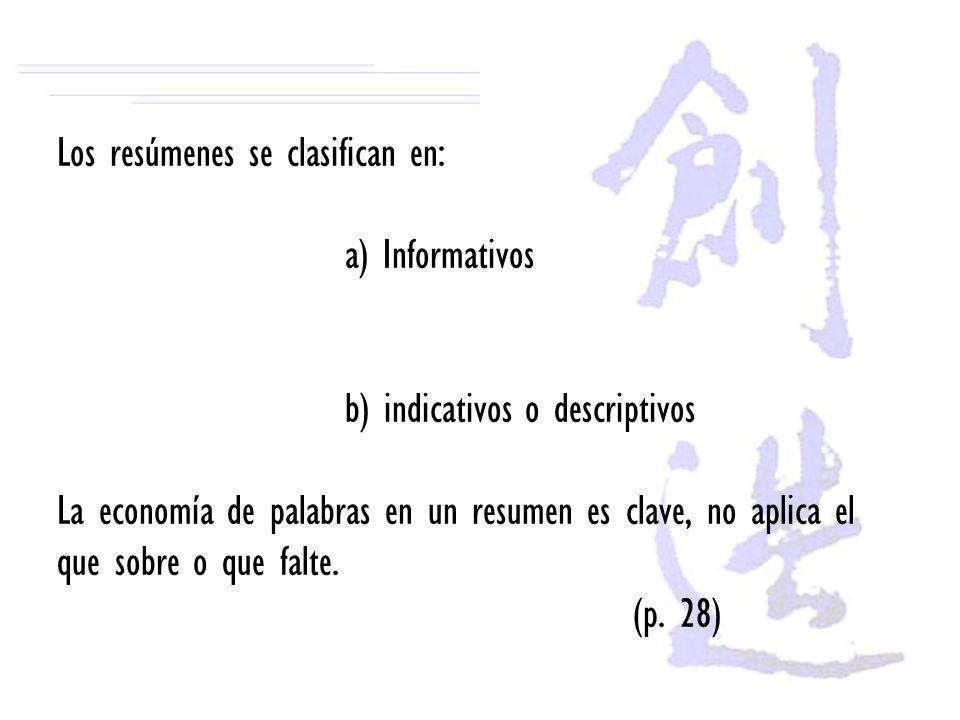 Los resúmenes se clasifican en:. a) Informativos