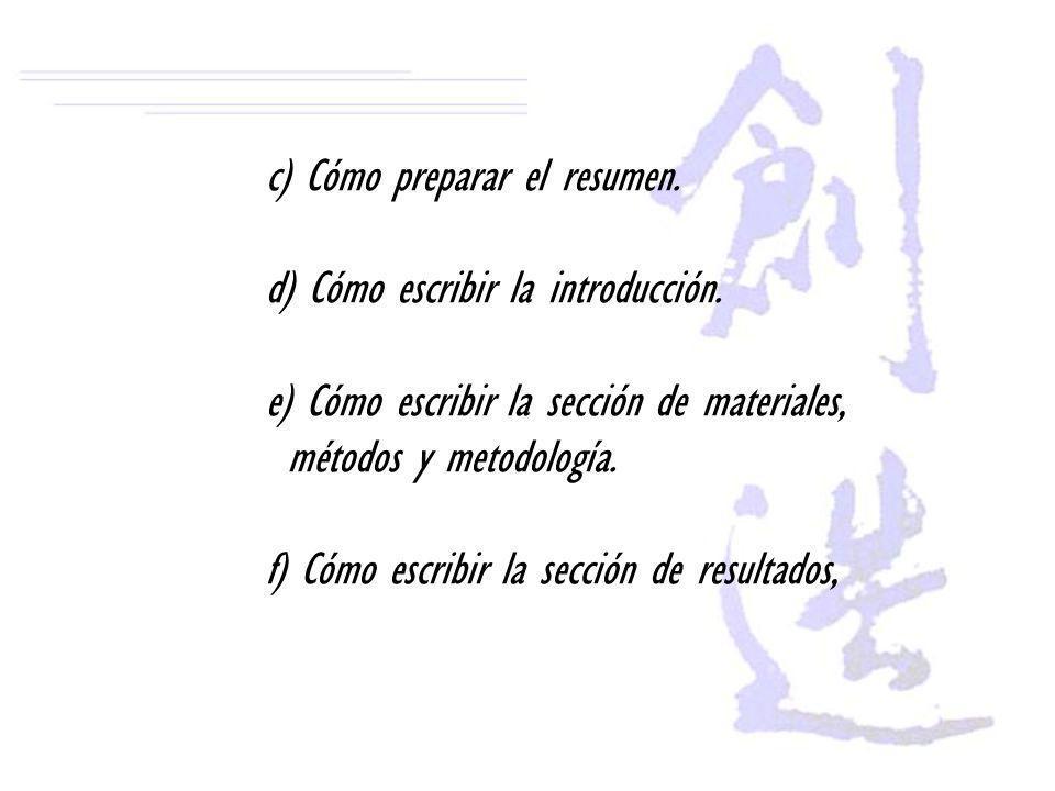 c) Cómo preparar el resumen. d) Cómo escribir la introducción