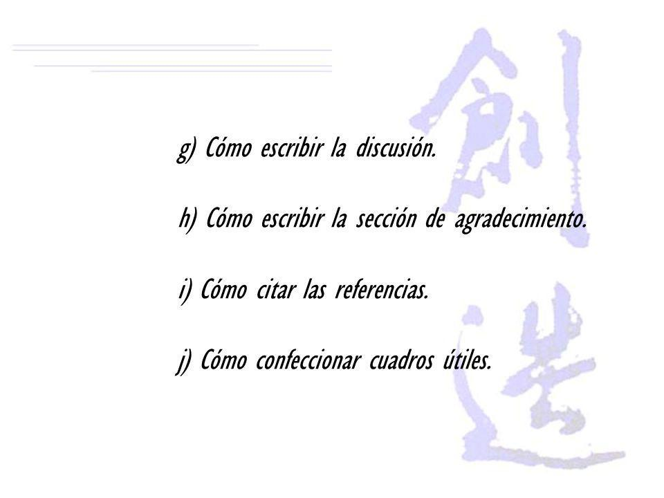 g) Cómo escribir la discusión