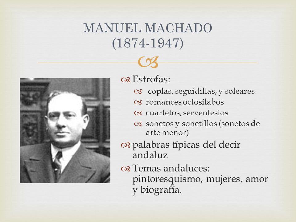 MANUEL MACHADO (1874-1947) Estrofas: