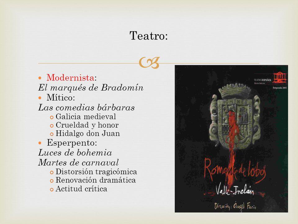 Teatro: Modernista: El marqués de Bradomín Mítico: