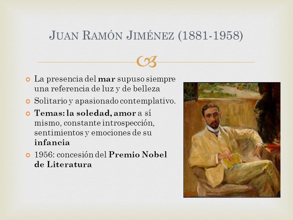 Juan Ramón Jiménez (1881-1958) La presencia del mar supuso siempre una referencia de luz y de belleza.