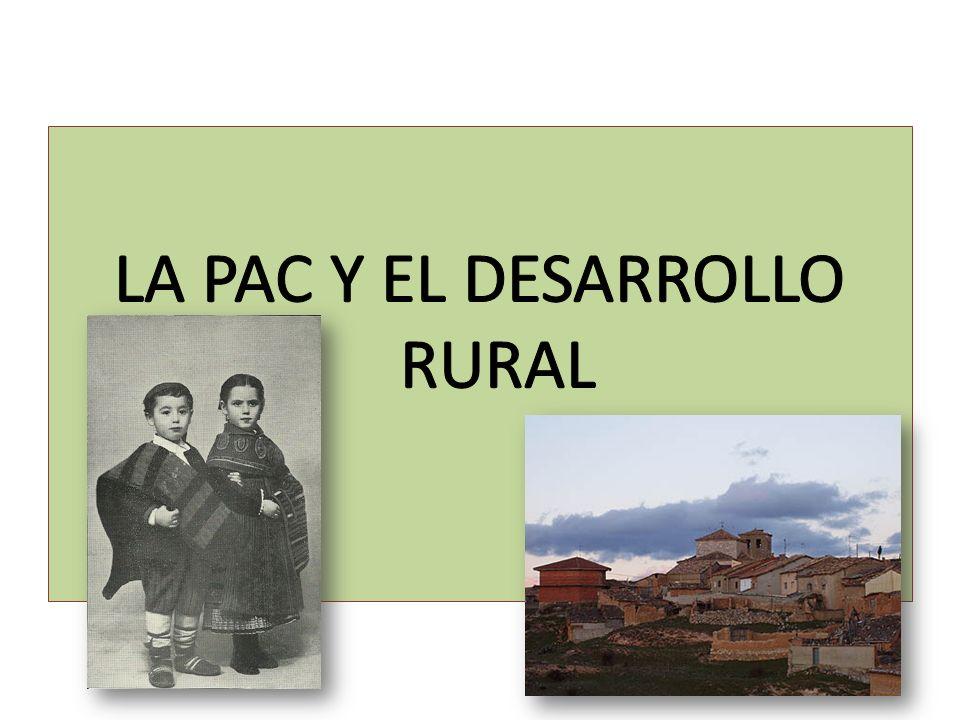 LA PAC Y EL DESARROLLO RURAL