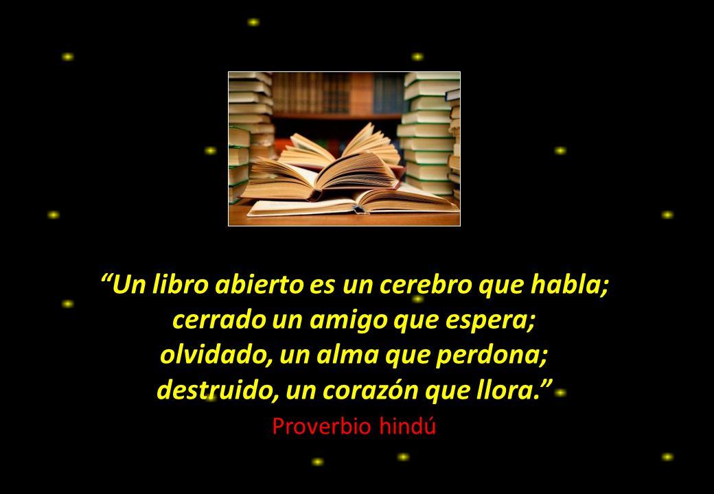 Un libro abierto es un cerebro que habla;