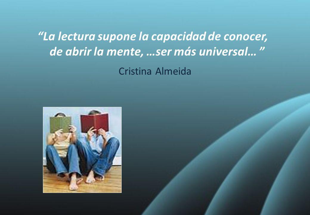 La lectura supone la capacidad de conocer,