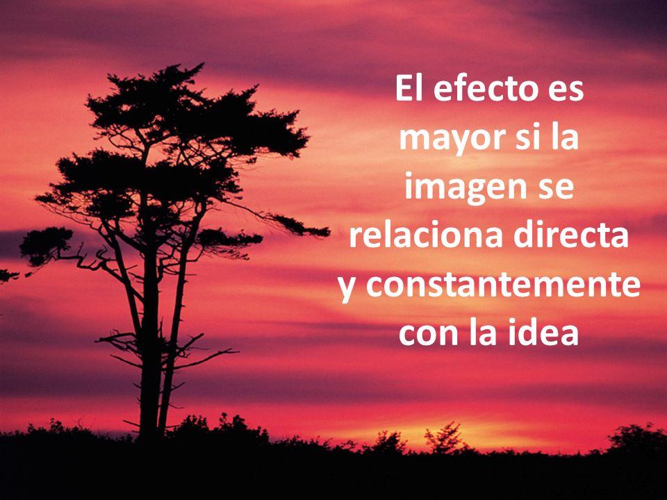 El efecto es mayor si la imagen se relaciona directa y constantemente con la idea