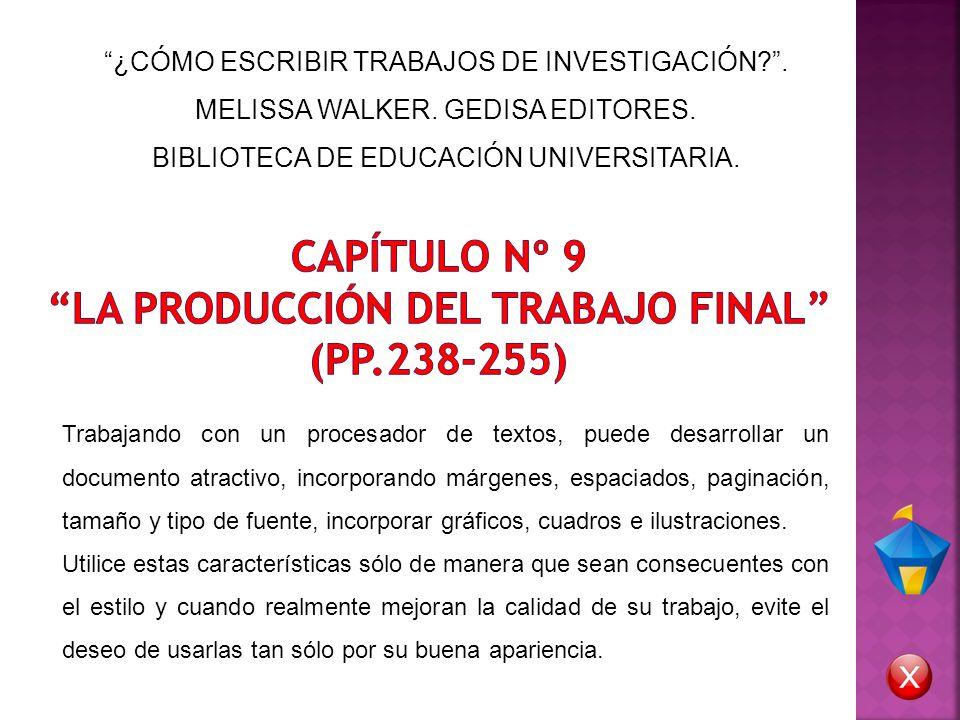 CAPÍTULO Nº 9 LA PRODUCCIÓN DEL TRABAJO FINAL (PP.238-255)