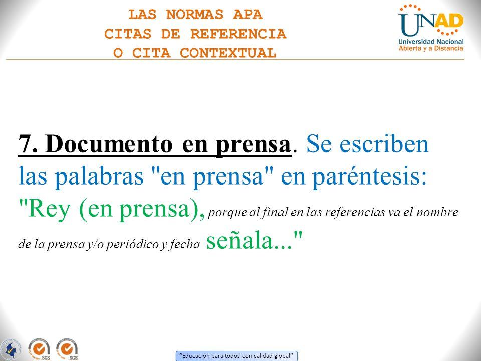 LAS NORMAS APA CITAS DE REFERENCIA. O CITA CONTEXTUAL. 7. Documento en prensa. Se escriben las palabras en prensa en paréntesis: