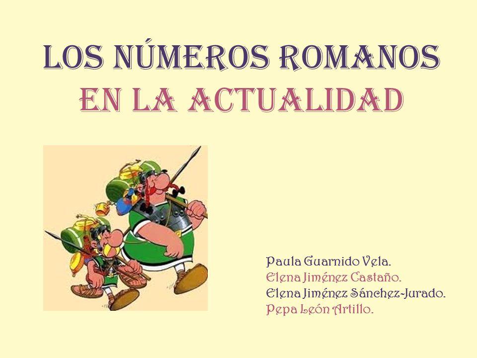 Los Números Romanos en la actualidad Paula Guarnido Vela.