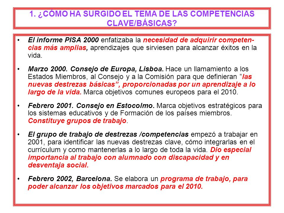 1. ¿CÓMO HA SURGIDO EL TEMA DE LAS COMPETENCIAS CLAVE/BÁSICAS