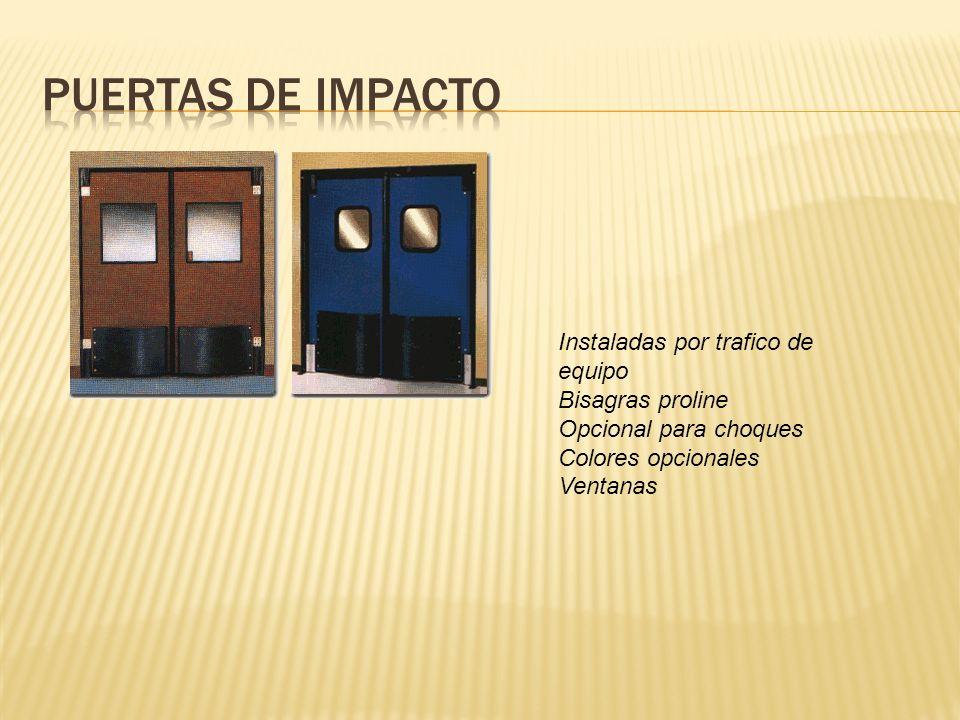 Puertas de Impacto Instaladas por trafico de equipo Bisagras proline