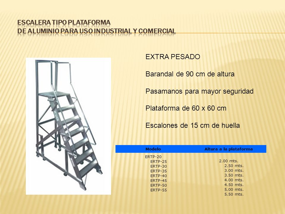 ESCALERA TIPO PLATAFORMA DE ALUMINIO PARA USO INDUSTRIAL Y COMERCIAL