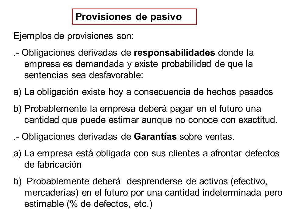 Provisiones de pasivo Ejemplos de provisiones son: