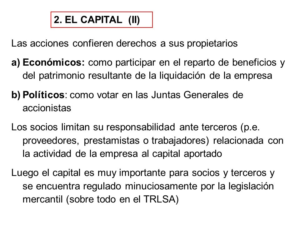 2. EL CAPITAL (II) Las acciones confieren derechos a sus propietarios.