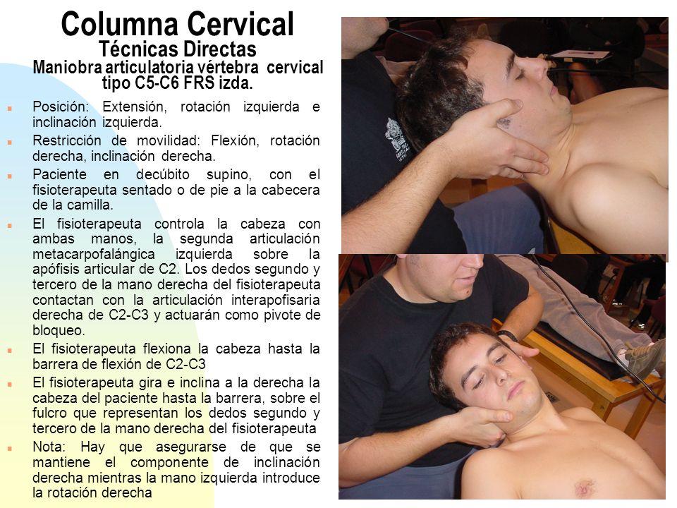 Columna Cervical Técnicas Directas Maniobra articulatoria vértebra cervical tipo C5-C6 FRS izda.